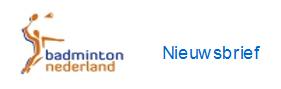 nieuwsbrief-badminton-nederland